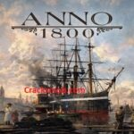 Anno 1800 Crack Torrent Full Version Status [Free Download]